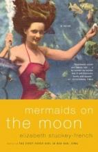 Stuckey-French, Elizabeth Mermaids on the Moon