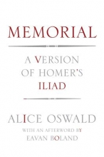 Oswald, Alice Memorial - A Version of the Iliad