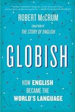 Mccrum, Robert Globish - How English Became the World`s Language