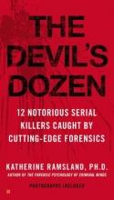 Ramsland, Katherine, Ph.D. The Devil`s Dozen