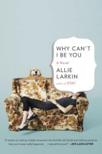 Larkin, Allie Why Can`t I Be You