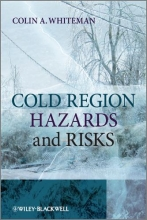 Whiteman, Colin A. Cold Region Hazards and Risks