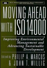 Marcus, Philip A. Moving Ahead with ISO 14000