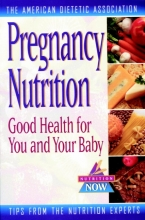ADA (American Dietetic Association),   Elizabeth M. Ward Pregnancy Nutrition