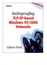Held, Gilbert Bulletproofing TCP/IP-Based Windows NT/2000 Networks