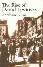 Cahan, Abraham The Rise of David Levinsky