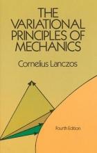 Lanczos, Cornelius The Variational Principles of Mechanics