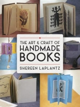 Shereen LaPlantz The Art and Craft of Handmade Books: Revised and Updated