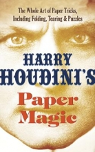 Houdini, Harry Houdini`s Paper Magic