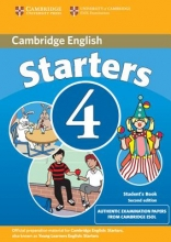 Cambridge Young Learners English Tests Starters 4 Student`s Book: Examination Papers from the University of Cambridge ESOL Examinations