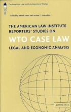 The American Law Institute Reporters` Studies on WTO Case Law