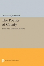 Jusdanis, Gregory The Poetics of Cavafy - Textuality, Eroticism, History