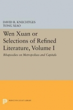 Knechtges, David R. Wen Xuan or Selections of Refined Literature, Vo - Rhapsodies on Metropolises and Capitals Capitals