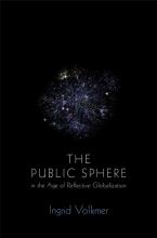 Ingrid Volkmer The Global Public Sphere