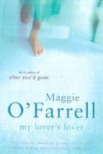O`Farrell, Maggie My Lover`s Lover