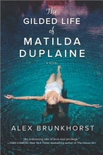 Brunkhorst, Alex The Gilded Life of Matilda Duplaine