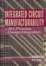 de Gyvez, José Pineda Integrated Circuit Manufacturability