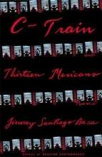 Baca, Jimmy Santiago C-Train and Thirteen Mexicans