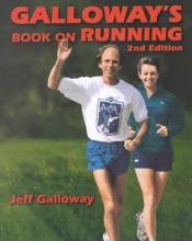 Galloway, Jeff Galloway`s Book on Running