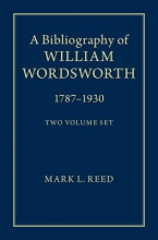Reed, Mark L. A Bibliography of William Wordsworth 2 Volume Hardback Set