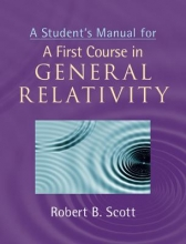 Scott, Robert B. A Student`s Manual for a First Course in General Relativity