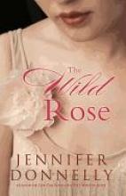 Donnelly, Jennifer The Wild Rose