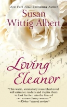 Albert, Susan Wittig Loving Eleanor