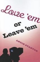 Stanton, Angie Love `em or Leave `em