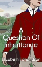 Edmondson, Elizabeth A Question of Inheritance