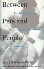Alan Beck,   Aaron H. Katcher Between Pets and People