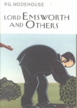 Wodehouse, P. G. Lord Emsworth and Others