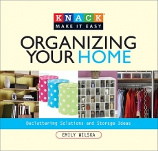 Wilska, Emily Knack Organizing Your Home