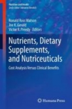 Ronald R. Watson,   Joe K. Gerald,   Victor R. Preedy Nutrients, Dietary Supplements, and Nutriceuticals