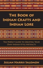 Julian Harris Salomon The Book of Indian Crafts and Indian Lore