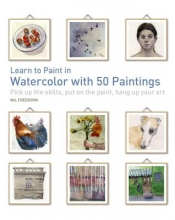 Freeborn, Wil Learn to Paint in Watercolor With 50 Paintings