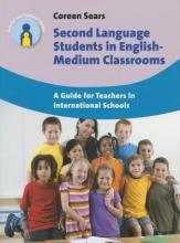 Coreen Sears Second Language Students in English-Medium Classrooms