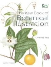 King, Christabel Kew Book of Botanical Illustration