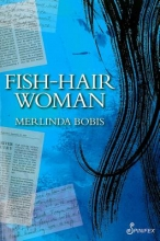 Bobis, Merlinda Fish-Hair Woman