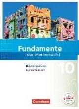 Andreae, Kathrin,   Langlotz, Hubert,   Mentzendorff, Arne,   Müller, Martina Fundamente der Mathematik 10. Schuljahr - Niedersachsen - Schülerbuch