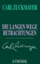 Zuckmayer, Carl Die langen Wege