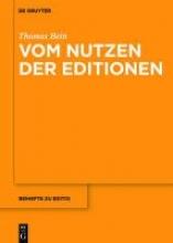 Bein, Thomas Vom Nutzen der Editionen
