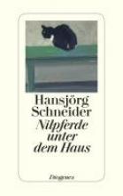 Schneider, Hansjörg Nilpferde unter dem Haus