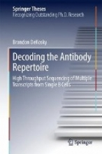 Brandon DeKosky Decoding the Antibody Repertoire