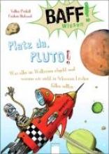 Präkelt, Volker BAFF! Wissen. Platz da, Pluto!