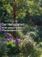 Frei-Schindler, Herbert Der Hanggarten eines passionierten Pflanzensammlers