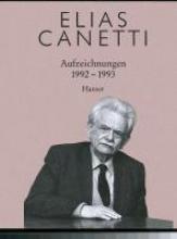 Canetti, Elias Aufzeichnungen 1992-1993