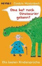Weidenbach, Cordula Oma hat noch Dinosaurier gekannt