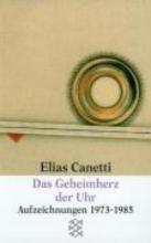 Canetti, Elias Das Geheimherz der Uhr