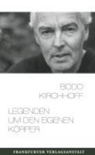 Kirchhoff, Bodo Legenden um den eigenen Körper