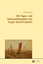 Ochiai, Momoko Die Tages- und Jahreszeitenzyklen von Caspar David Friedrich